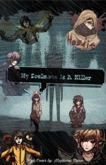 My Soulmate is A Killer (Various Creepypasta x Reader