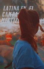 Latina en el Campamento Mestizo. by SofyreNeko