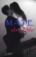 Mate des Alpha ✔ by MrsRebell15