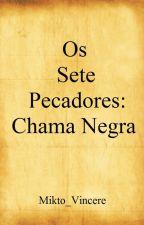 Os Sete Pecadores Capitais: Chama Negra by Mikto_Vincere
