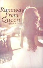 Runaway Prom Queen by InfinitieLove