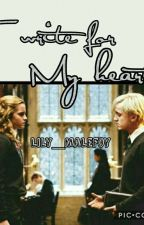 I write for my heart - Dramione ØŠ by Lily_malefoy