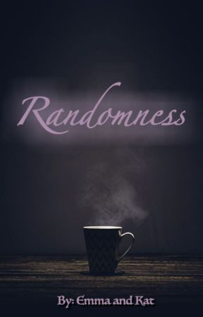 Randomness by KatEmm2001