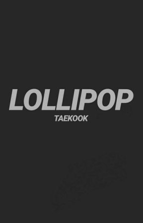 lollipop || vkook [completed] by daeshiuwu