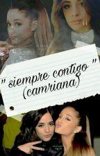 Siempre Contigo (camriana)  by CamrianalovesFack