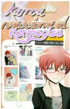Karma reacciona al KarmaGisa by Hatsu-
