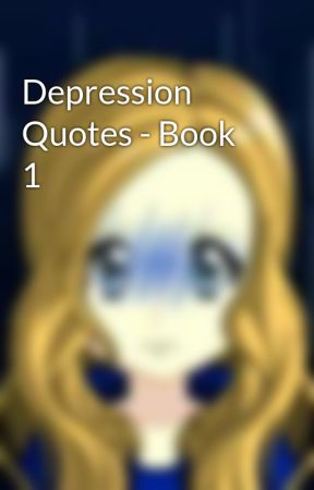 Depression Quotes - Book 1 by Colorblind_Sunset