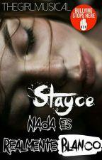 Stayce: Nada es Realmente Blanco by TheGirlMusical