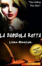 La bambola rotta  by LilianMonalisa