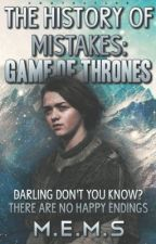 The History of Mistakes // Game of Thrones by GirlWithTheRedSoxCap