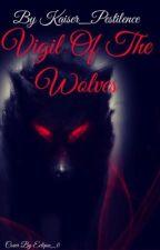 The Vigil of the Wolves  by Kaiser_Pestilence