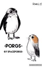 •PORGS• by spaceporgs