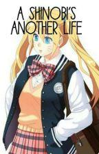 A Shinobi's Another Life by UltraOtaku