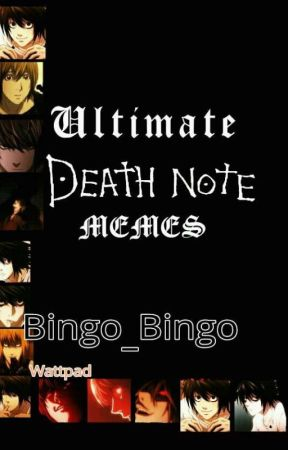 ULTIMATE DEATH NOTE MEMES [MILLION MEMES] by bingo_bingo
