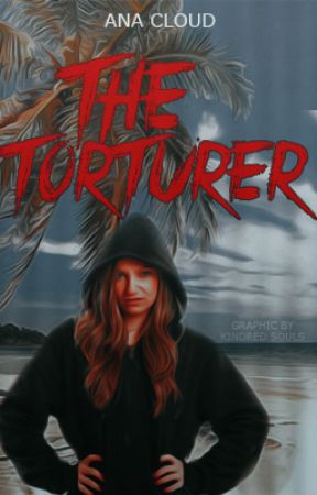 The Torturer by AnaCloud4