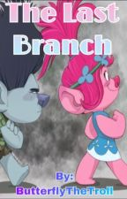 The Last Branch (completed) by ButterflytheTroll