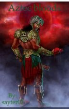 Aztec bloods by sayter02