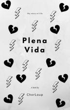 Plena Vida  by CherLoup