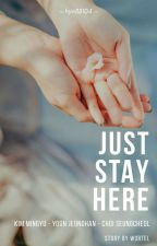 Just Stay Here by hyo88104