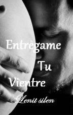 Entregame tu vientre by LenitSi