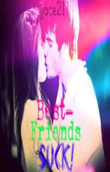 Best friends Suck!! by jjace21