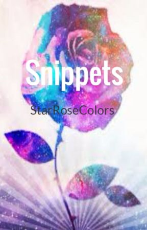 Snippets by StarRoseColors