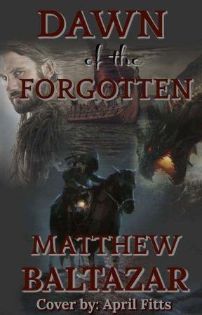 Dawn of the Forgotten: Wattpad Edition by Matt_Fantasy
