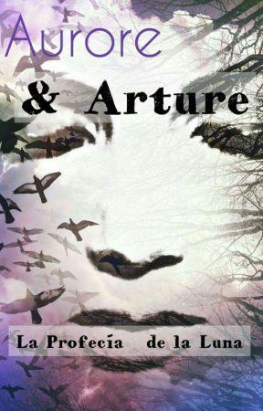 "Aurore  & Arture: ""La Profecía de la Luna"" by Peace231mj"