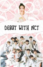Debut with Nct    Nct × reader  by haera02