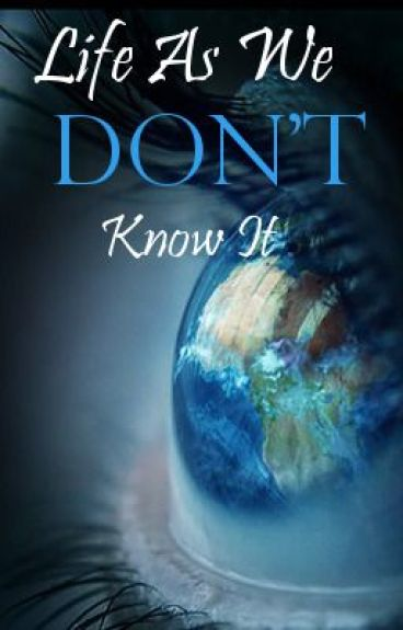 Life As We Don't Know It (An Anthology)