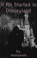 It all Started in Disneyland! by teampanda