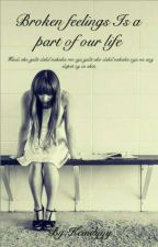 Broken Feelings Is A Part Of Our Life by Keindyyy