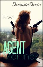 Agent Martinez by Bookedforbooks