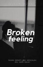 Broken Feeling by Queentazxy