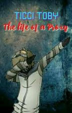 Ticci Toby - The life of a Proxy by StevenC8