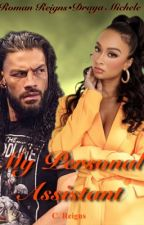 The Personal Assistant || Roman Reigns by CReigns