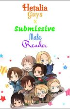 Hetalia Guys X Submissive Male Reader One Shots-Requests Closed (sorry) by Kittensrcute1494