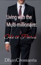Living with the Multi-millionaire: Ode to Paris (On-Hold) by DhanCrosszeria