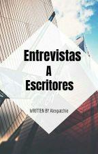 Entrevistas a escritores by AlexaDeSabido