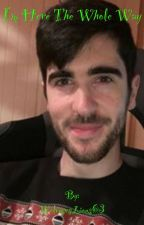 I'm Here The Whole Way (Daithi De Nogla x Reader) [COMPLETED] by LovelyLion102