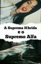 A Suprema Híbrida e o Supremo Alfa  by AmynaSarah