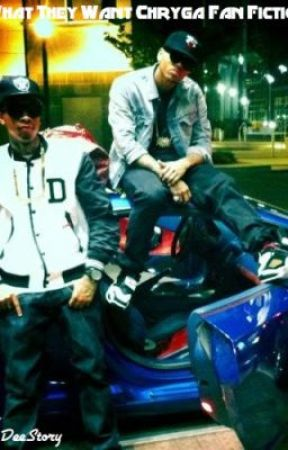 What They Want [Chris Brown & Tyga Short Story] by DeeStory