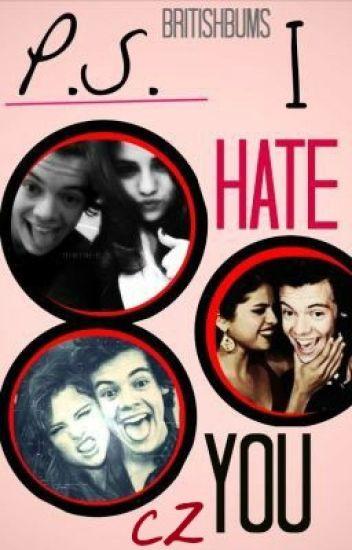 P.S. I hate you (CZ PŘEKLAD) •Harry Styles•