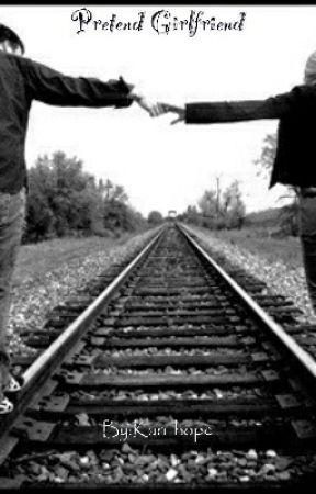 Pretend Girlfriend  by Kari_hope