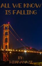 All We Know Is Falling - A Tayley Fanfiction by hgbanana27
