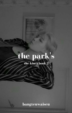 The Park's || the kim's book 2 [COMPLETED] by bangteuwaiseu