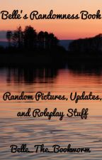 Belle's Randomness Book by Belle_The_Bookworm