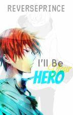 I'll Be Your Hero (Boku no Hero Academia) by ReversePrince