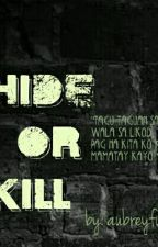 HIDE OR KILL by Girly_A