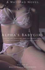 Alpha's Babygirl by MachineGunGoddess